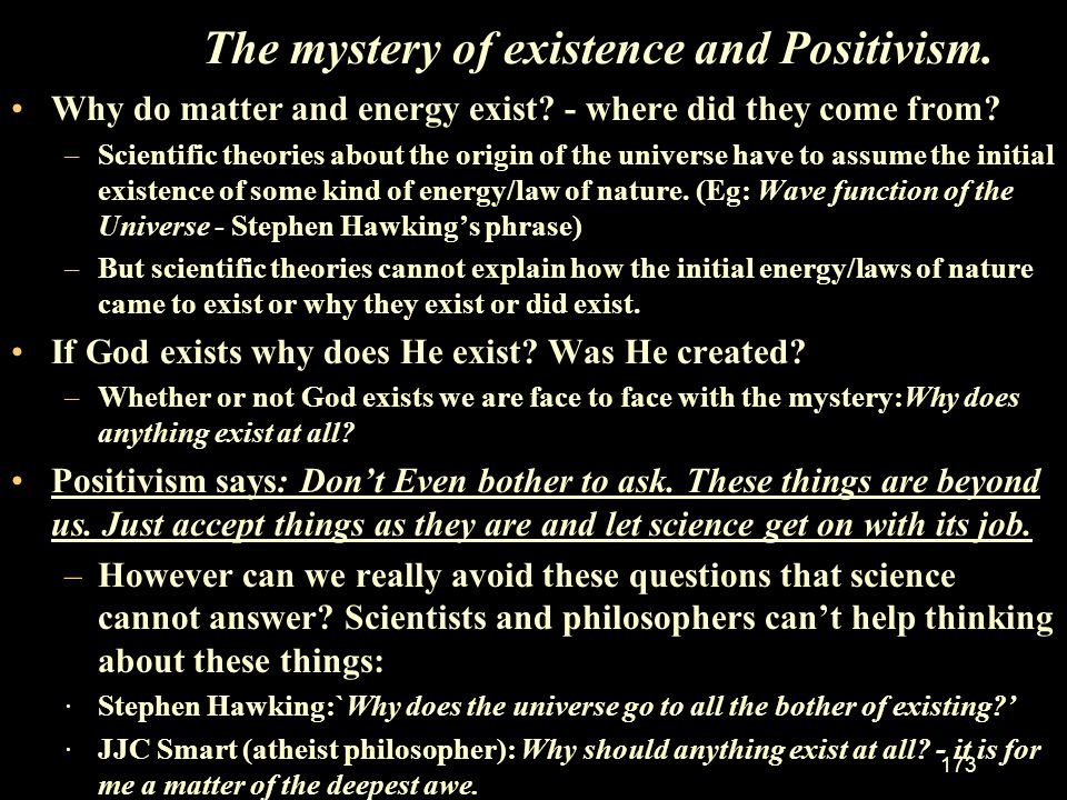 The mystery of existence and Positivism.