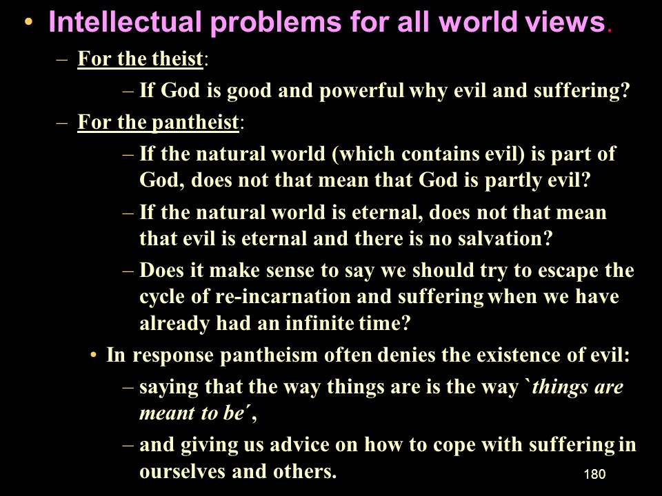 Intellectual problems for all world views.