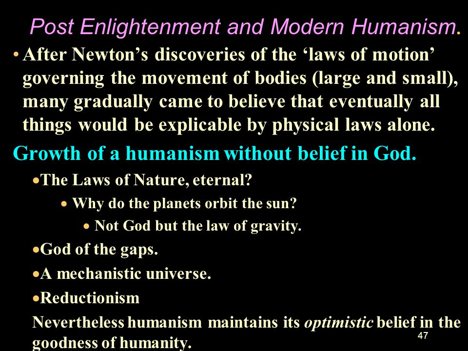 Post Enlightenment and Modern Humanism.