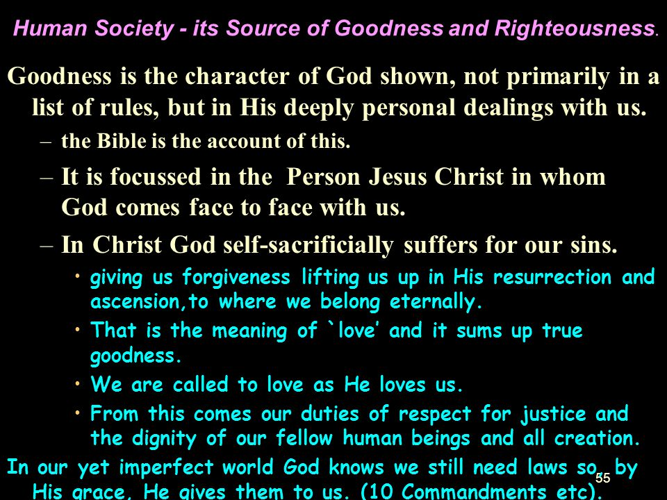 Human Society - its Source of Goodness and Righteousness.