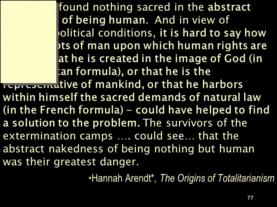 Hannah Arendt*, The Origins of Totalitarianism