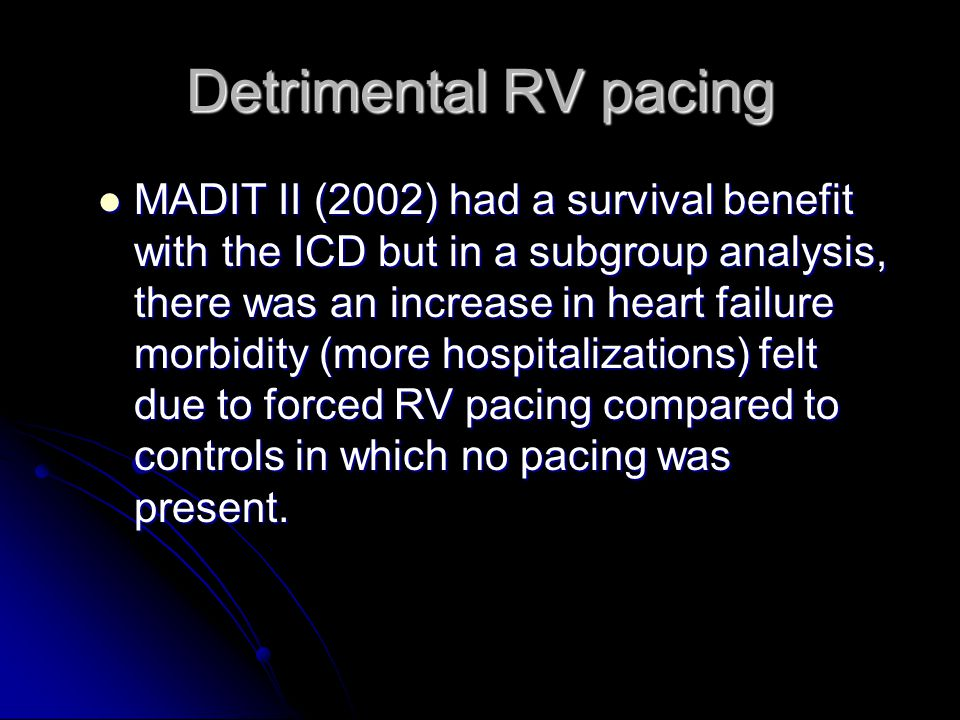 Detrimental RV pacing