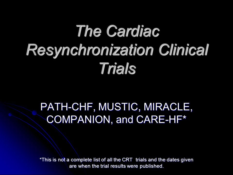 The Cardiac Resynchronization Clinical Trials
