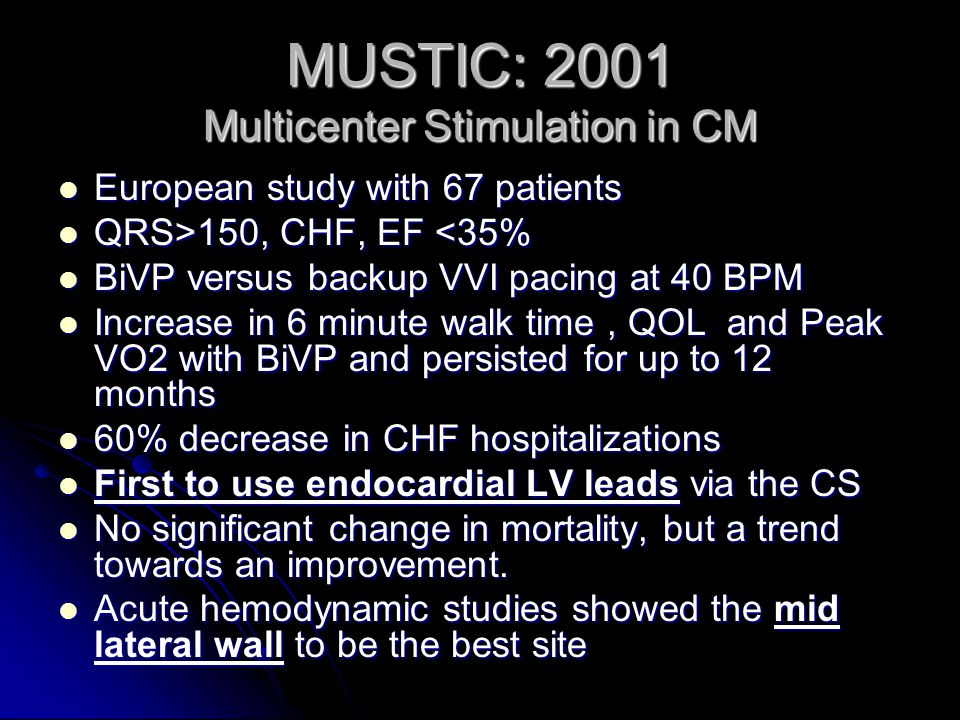 MUSTIC: 2001 Multicenter Stimulation in CM