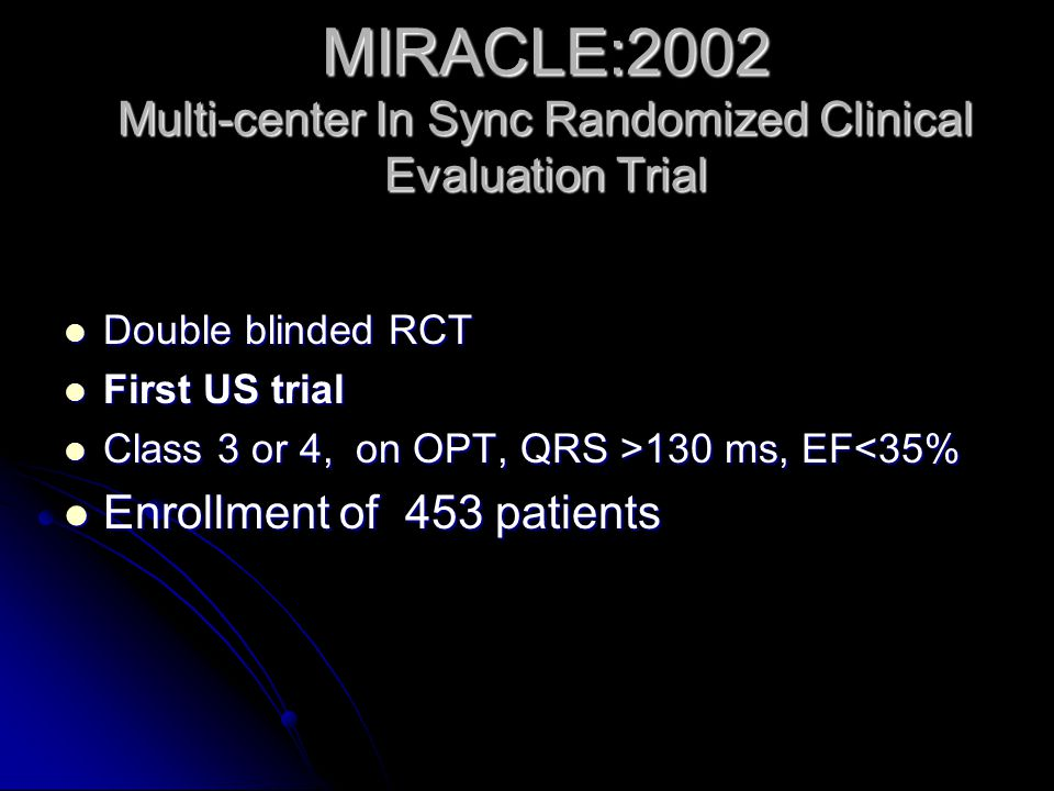 MIRACLE:2002 Multi-center In Sync Randomized Clinical Evaluation Trial