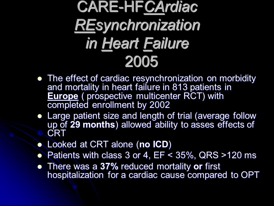 CARE-HFCArdiac REsynchronization in Heart Failure 2005