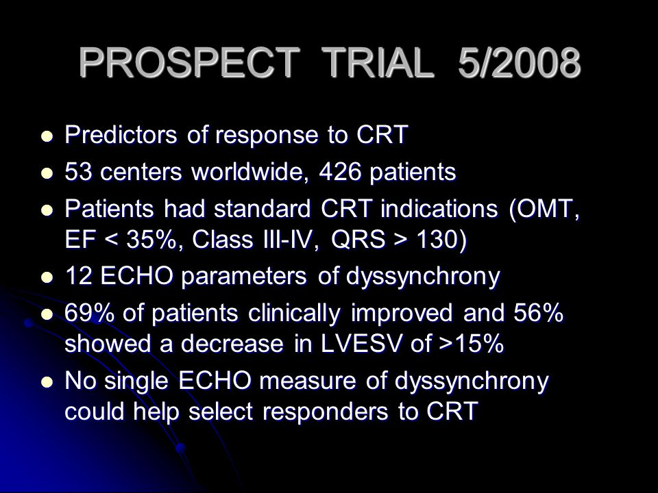 PROSPECT TRIAL 5/2008 Predictors of response to CRT