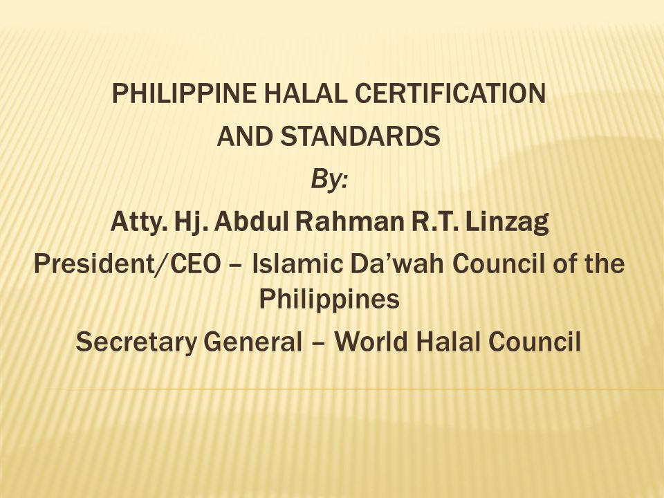 PHILIPPINE HALAL CERTIFICATION AND STANDARDS By: