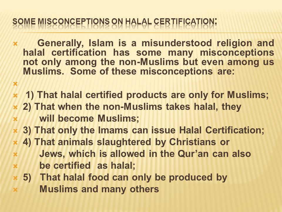Some misconceptions on Halal Certification: