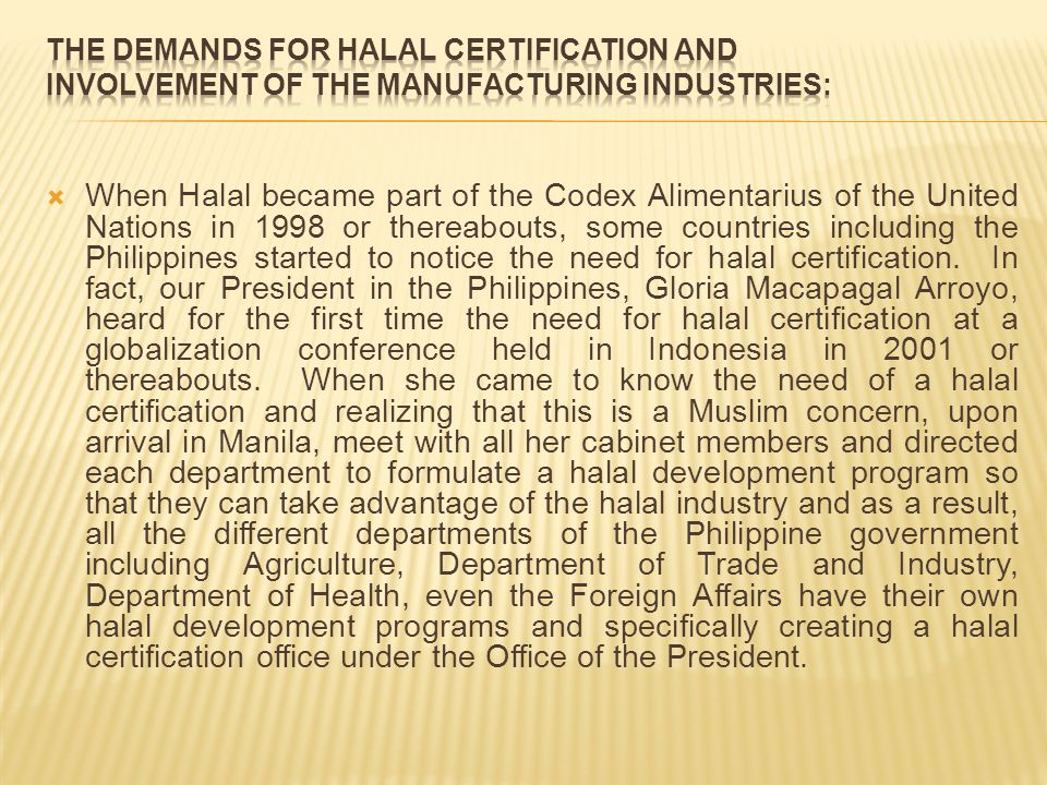 The demands for Halal Certification and involvement of the manufacturing industries: