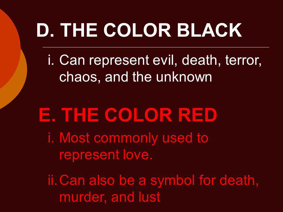 D. THE COLOR BLACK E. THE COLOR RED