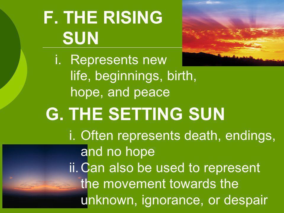 F. THE RISING SUN G. THE SETTING SUN