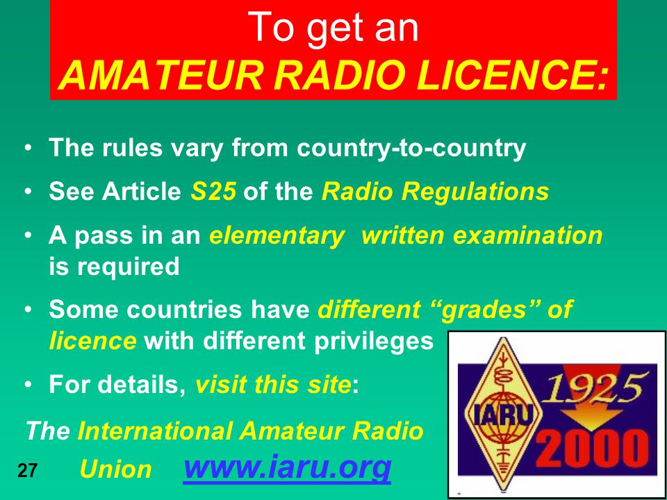 To get an AMATEUR RADIO LICENCE:
