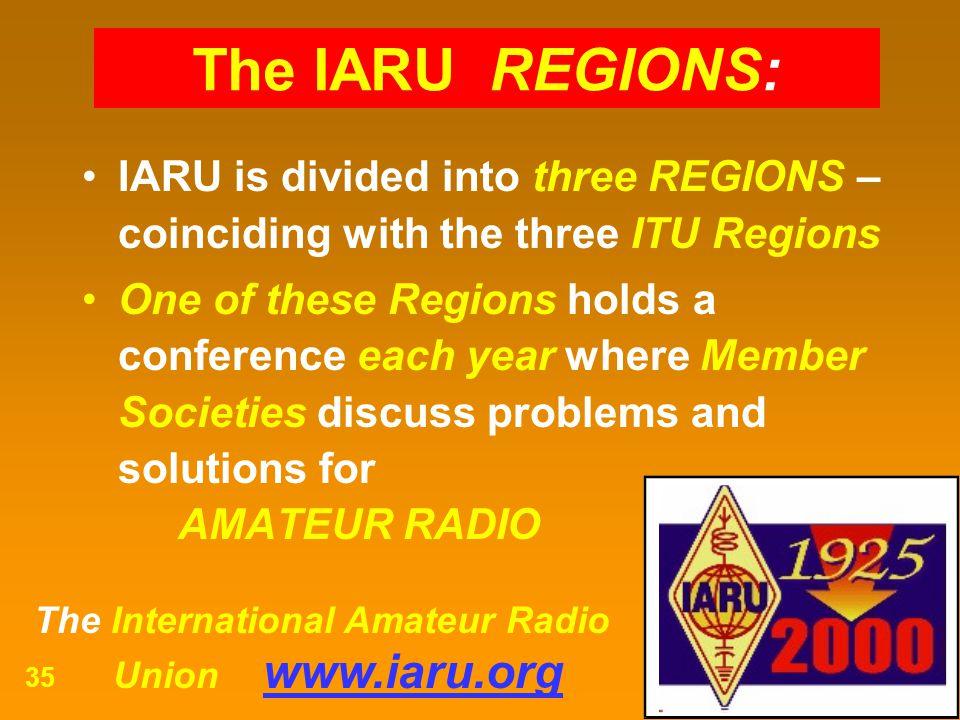 The IARU REGIONS: IARU is divided into three REGIONS – coinciding with the three ITU Regions.