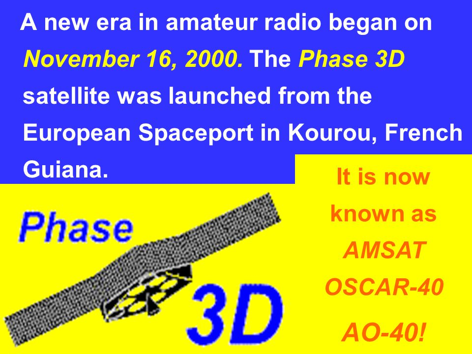 It is now known as AMSAT OSCAR-40