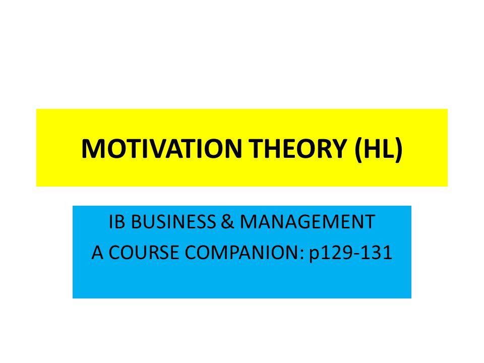 MOTIVATION THEORY (HL)
