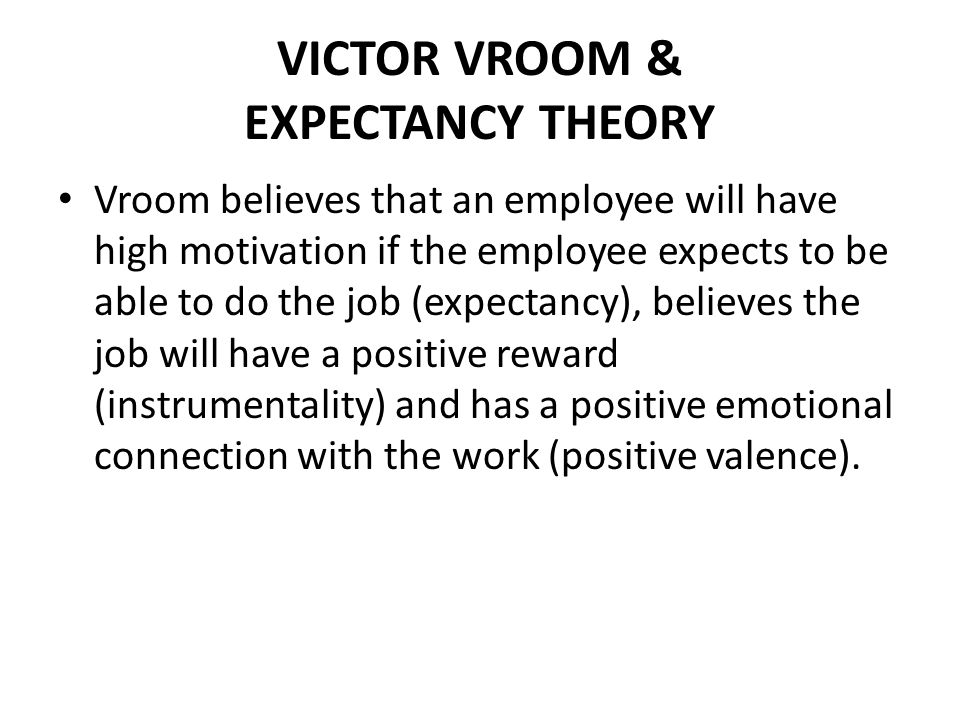 VICTOR VROOM & EXPECTANCY THEORY