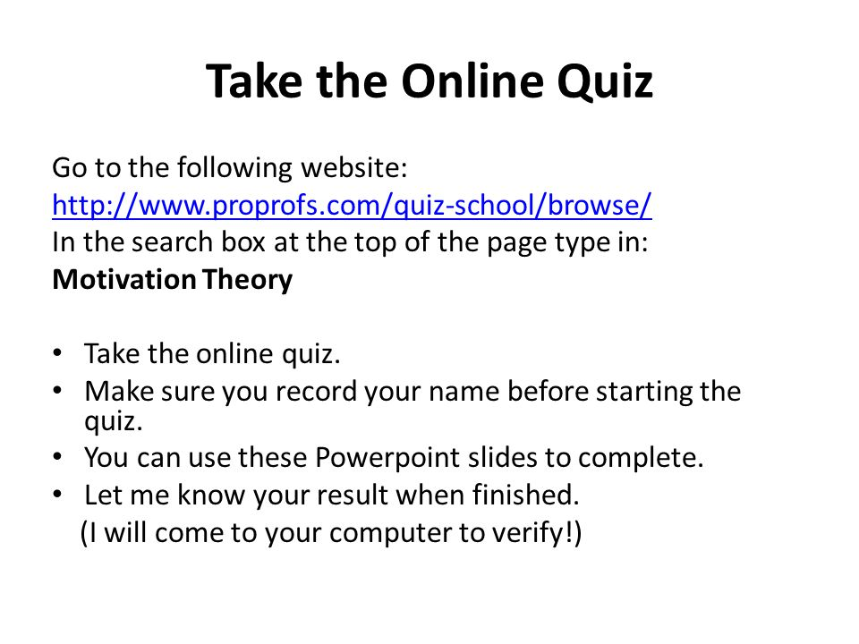 Take the Online Quiz Go to the following website: