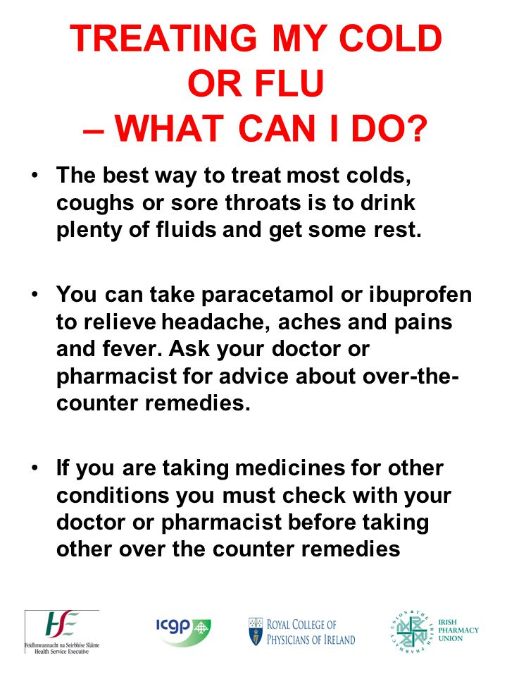 TREATING MY COLD OR FLU – WHAT CAN I DO