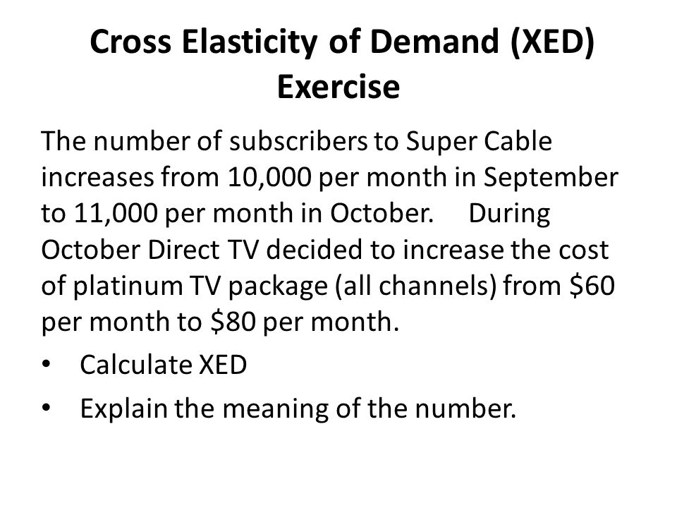 Cross Elasticity of Demand (XED) Exercise