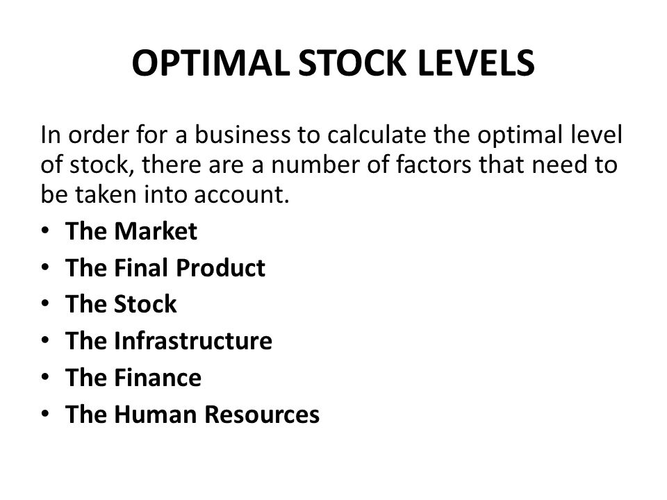 OPTIMAL STOCK LEVELS
