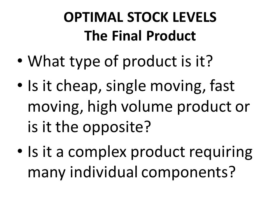OPTIMAL STOCK LEVELS The Final Product