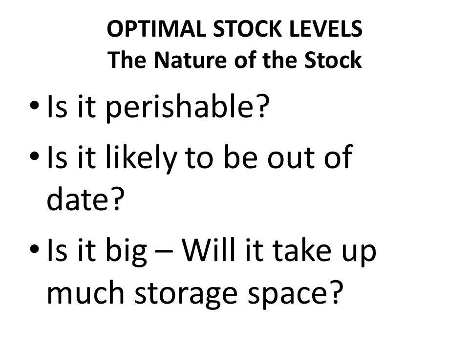 OPTIMAL STOCK LEVELS The Nature of the Stock