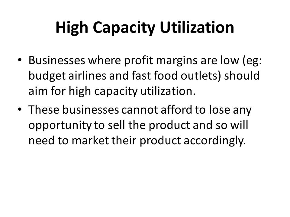 High Capacity Utilization
