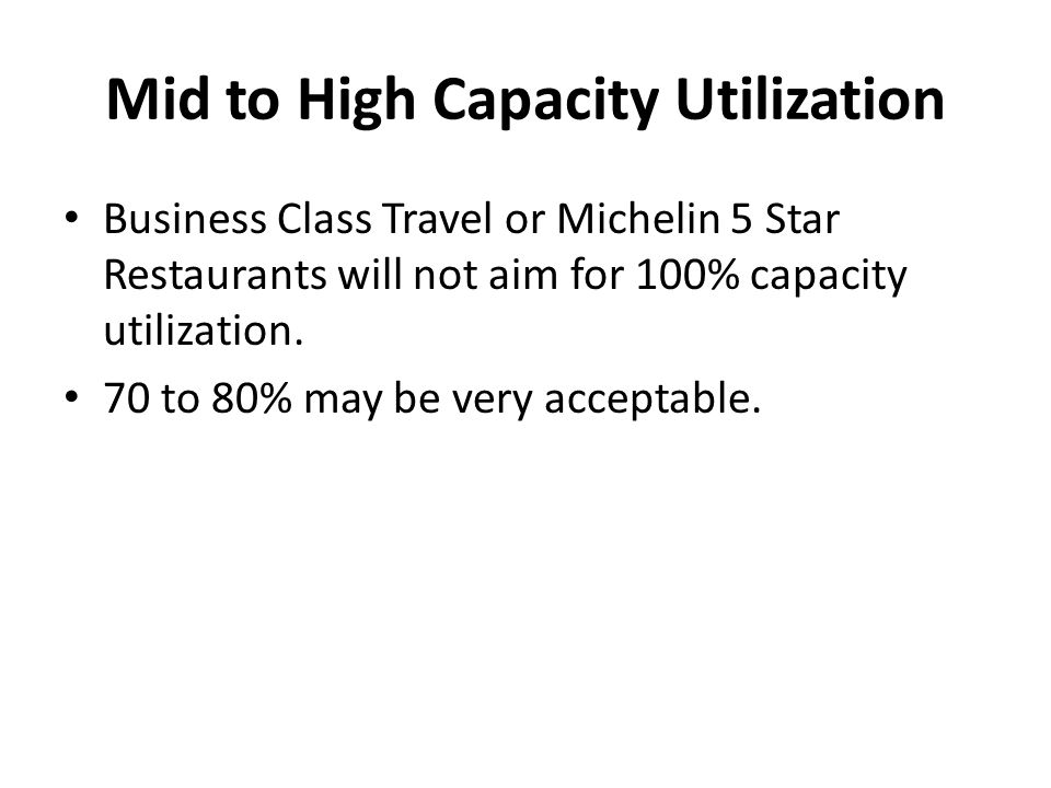 Mid to High Capacity Utilization