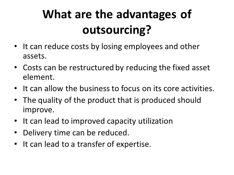 What are the advantages of outsourcing