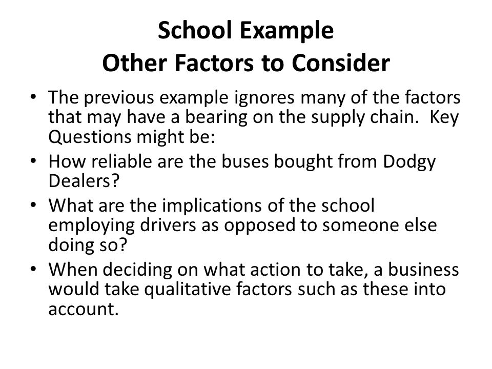 School Example Other Factors to Consider