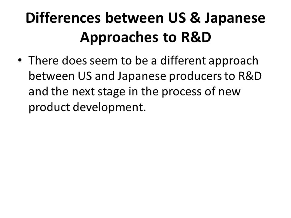 Differences between US & Japanese Approaches to R&D