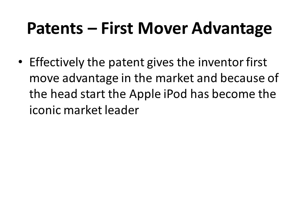 Patents – First Mover Advantage