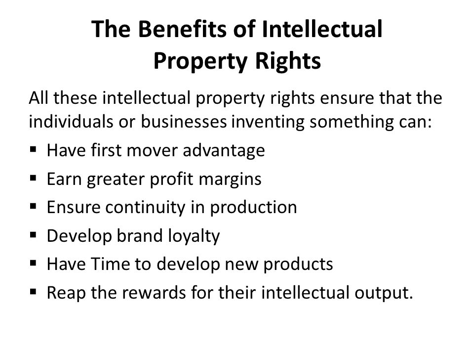 The Benefits of Intellectual Property Rights