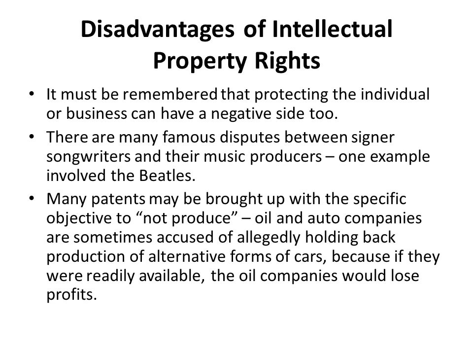 Disadvantages of Intellectual Property Rights