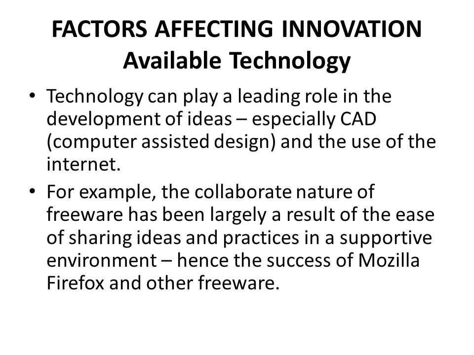 FACTORS AFFECTING INNOVATION Available Technology