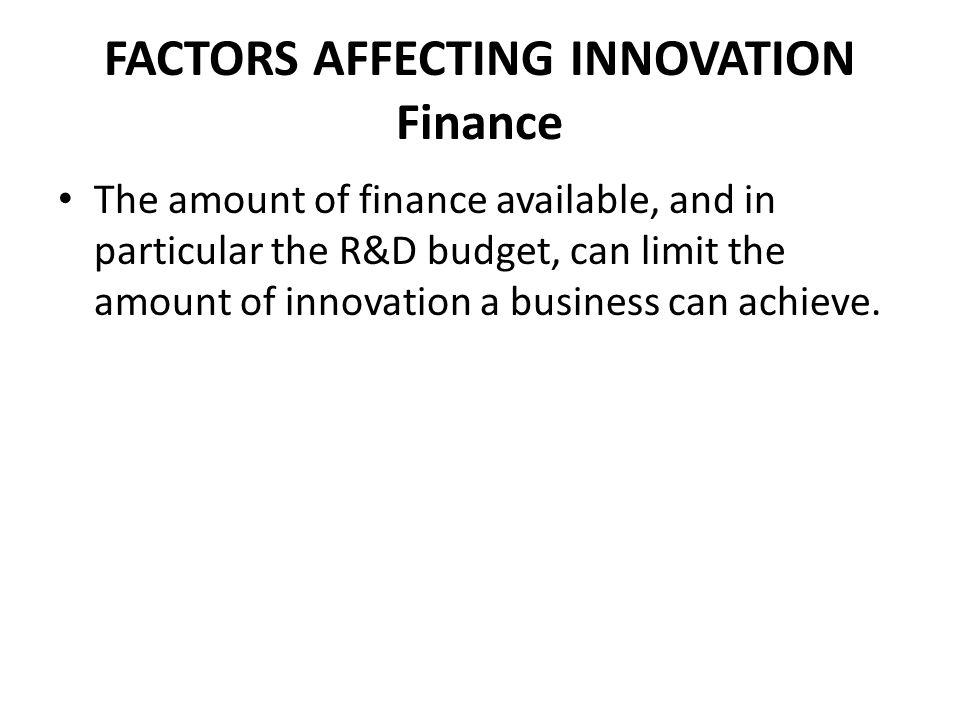 FACTORS AFFECTING INNOVATION Finance