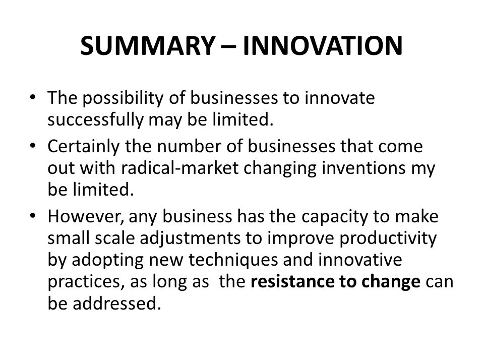SUMMARY – INNOVATION The possibility of businesses to innovate successfully may be limited.