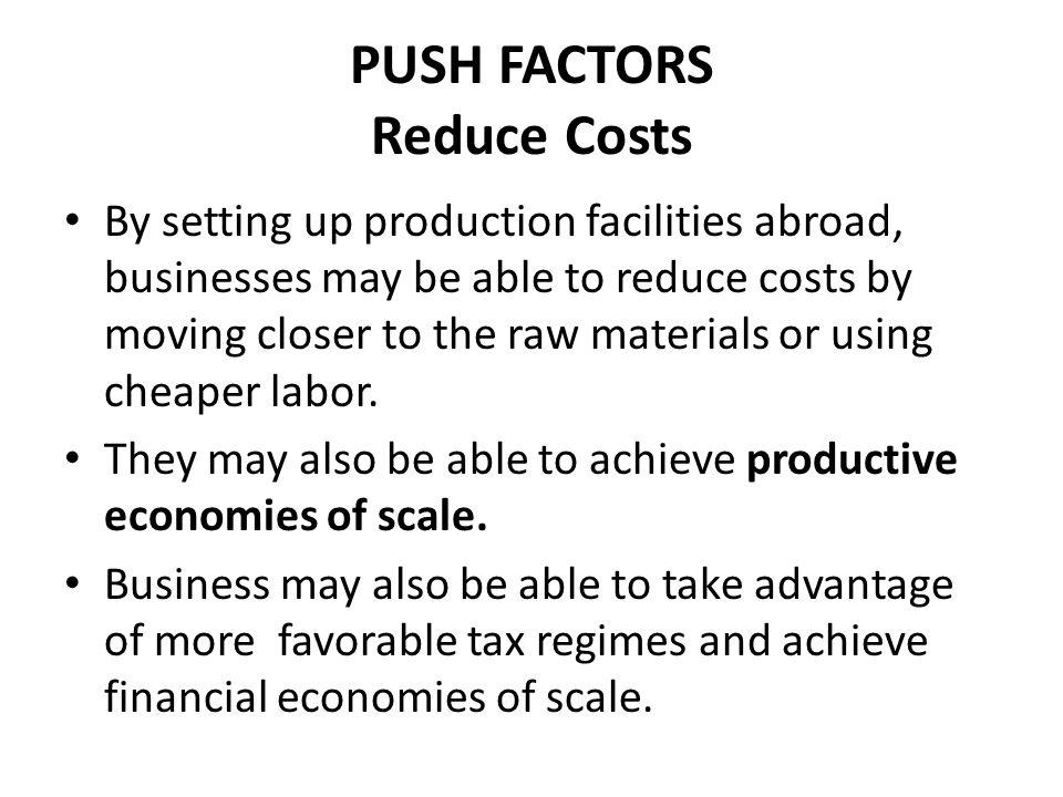 PUSH FACTORS Reduce Costs