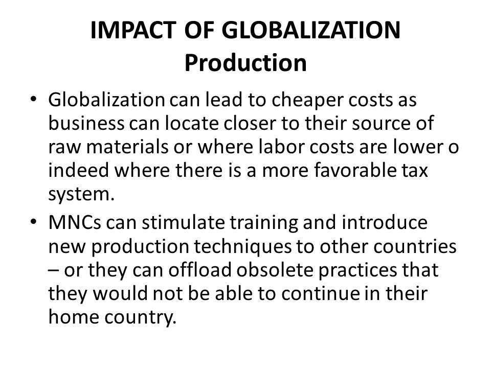 IMPACT OF GLOBALIZATION Production