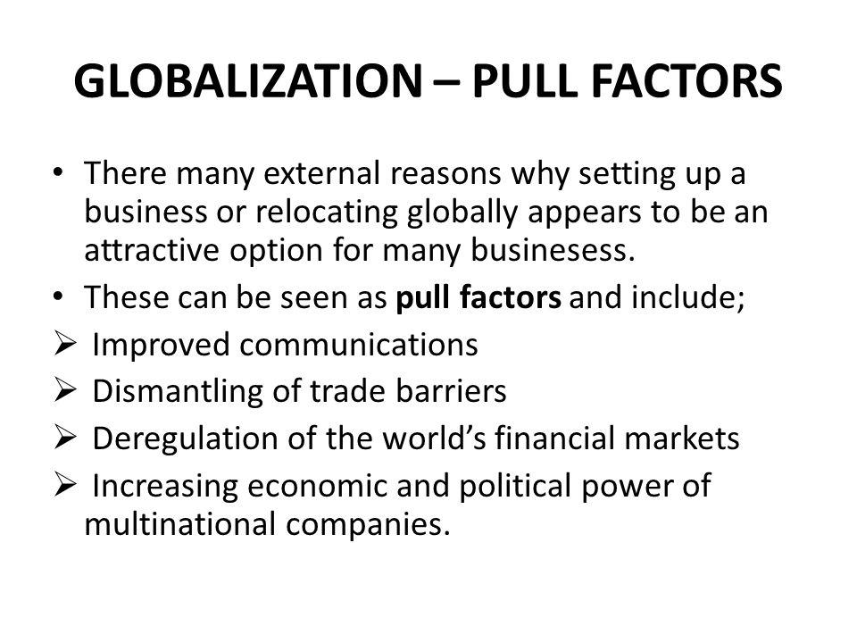 GLOBALIZATION – PULL FACTORS