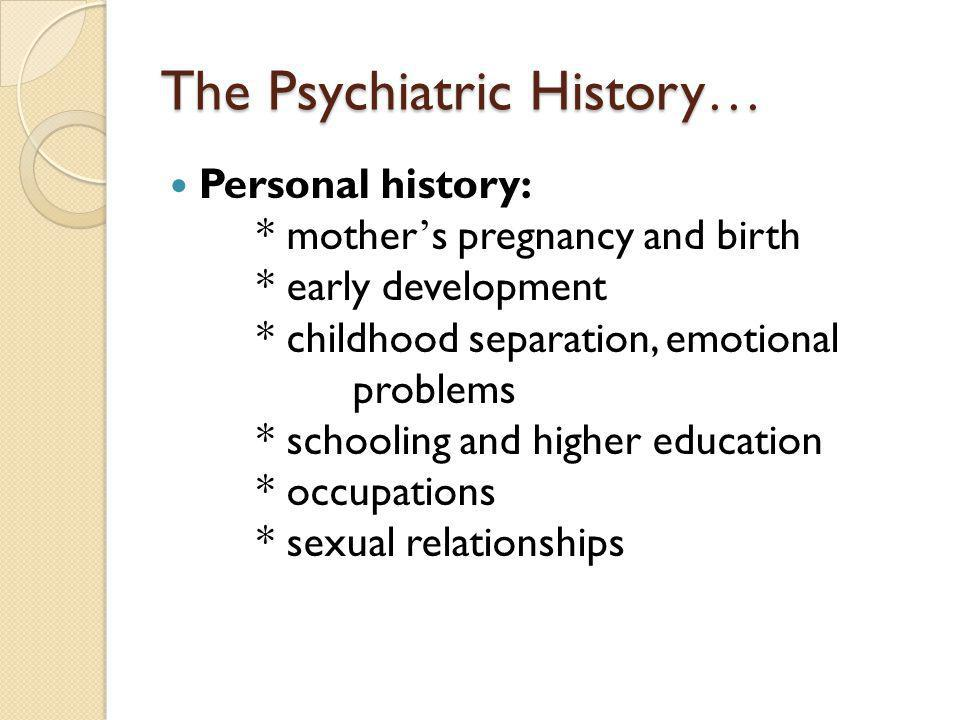 The Psychiatric History…