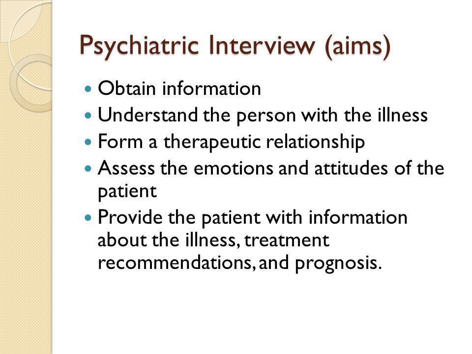 Psychiatric Interview (aims)