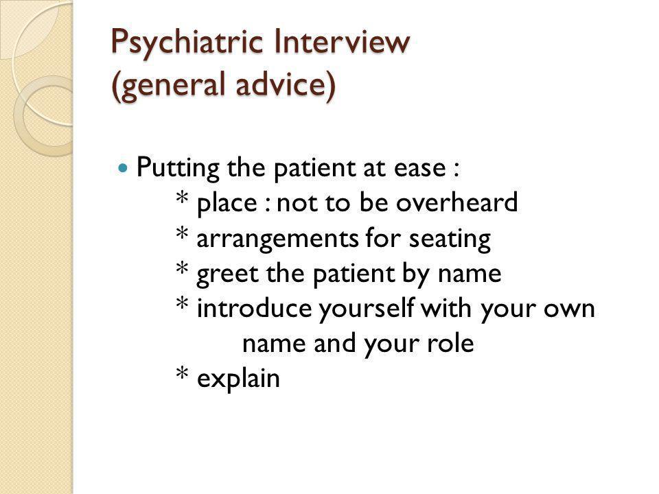 Psychiatric Interview (general advice)