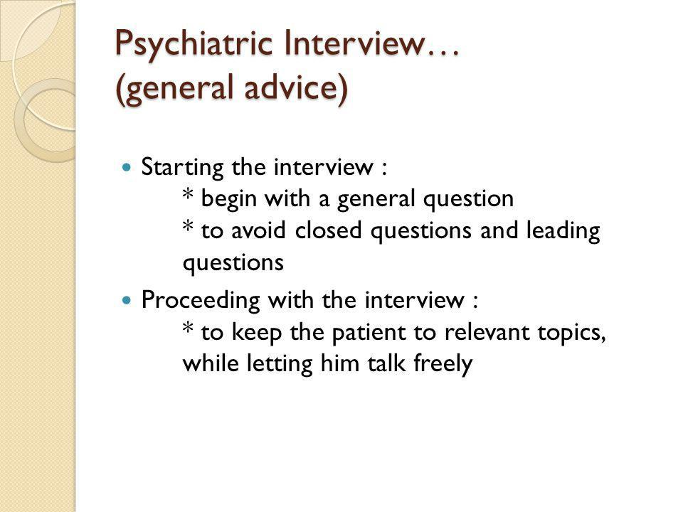 Psychiatric Interview… (general advice)