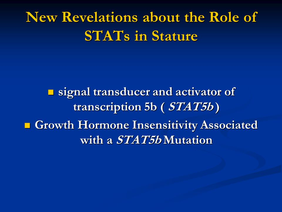 New Revelations about the Role of STATs in Stature
