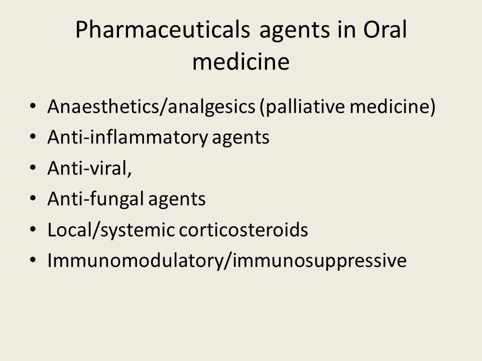 Pharmaceuticals agents in Oral medicine