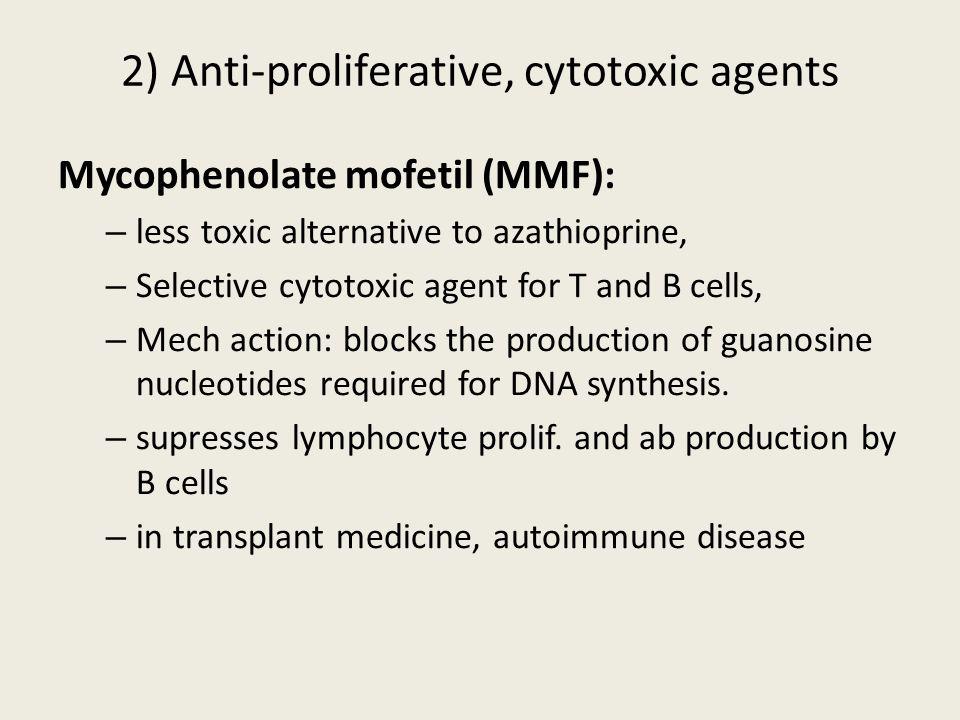 2) Anti-proliferative, cytotoxic agents