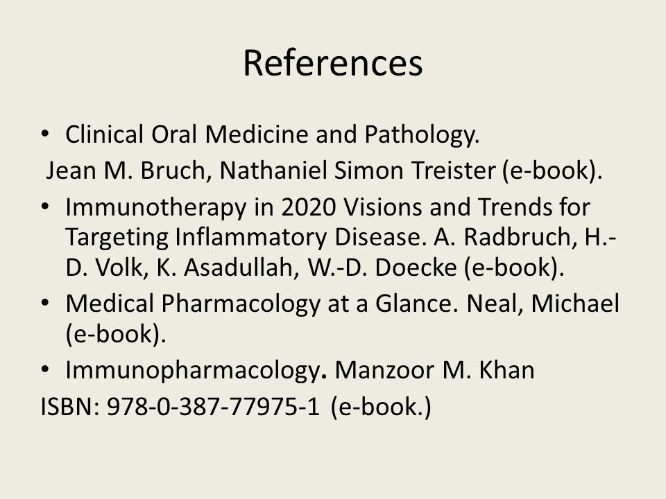 References Clinical Oral Medicine and Pathology.