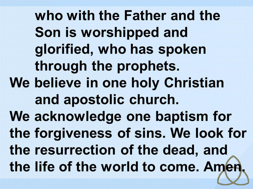who with the Father and the. Son is worshipped and
